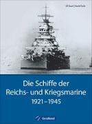 Cover-Bild zu Focke, Harald: Die Schiffe der Reichs- und Kriegsmarine