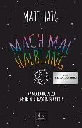 Cover-Bild zu Haig, Matt: Mach mal halblang. Anmerkungen zu unserem nervösen Planeten