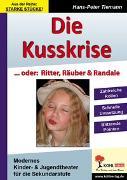 Cover-Bild zu Die Kusskrise... oder: Ritter, Räuber & Randale (eBook) von Tiemann, Hans-Peter