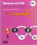 Cover-Bild zu Rechnen mit Pfiff 6B von Bauer, Fred (Illustr.)
