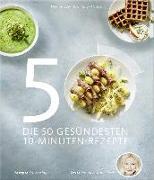Cover-Bild zu Die 50 gesündesten 10-Minuten-Rezepte von Dr. med. Fleck, Anne