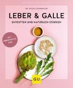 Cover-Bild zu Leber & Galle entgiften und natürlich stärken von Schaenzler, Nicole