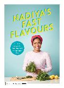Cover-Bild zu Hussain, Nadiya: Nadiya's Fast Flavours