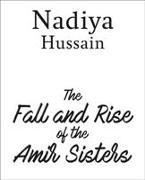 Cover-Bild zu Hussain, Nadiya: The Fall and Rise of the Amir Sisters
