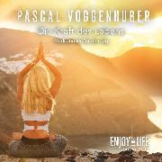 Cover-Bild zu Die Kraft des Lebens: Pascal Voggenhuber (Audio Download) von Voggenhuber, Pascal