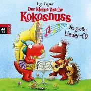 Cover-Bild zu Der kleine Drache Kokosnuss - Das große Lieder-Album (Audio Download) von Siegner, Ingo