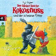 Cover-Bild zu Der kleine Drache Kokosnuss und der schwarze Ritter (Audio Download) von Siegner, Ingo