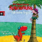 Cover-Bild zu Der kleine Drache Kokosnuss - Hab keine Angst! (Audio Download) von Siegner, Ingo