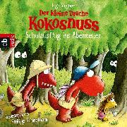 Cover-Bild zu Der kleine Drache Kokosnuss - Schulausflug ins Abenteuer (Audio Download) von Siegner, Ingo