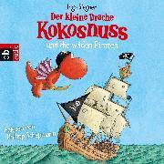 Cover-Bild zu Der kleine Drache Kokosnuss und die wilden Piraten (Audio Download) von Siegner, Ingo