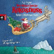 Cover-Bild zu Der kleine Drache Kokosnuss feiert Weihnachten (Audio Download) von Siegner, Ingo