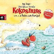 Cover-Bild zu Der kleine Drache Kokosnuss und die Reise zum Nordpol (Audio Download) von Siegner, Ingo