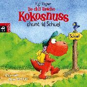 Cover-Bild zu De chli Drache Kokosnuss chunt id Schuel (Audio Download) von Siegner, Ingo