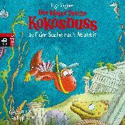 Cover-Bild zu Der kleine Drache Kokosnuss auf der Suche nach Atlantis (Audio Download) von Siegner, Ingo