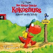 Cover-Bild zu Der kleine Drache Kokosnuss kommt in die Schule (Audio Download) von Siegner, Ingo