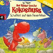Cover-Bild zu Der kleine Drache Kokosnuss - Schulfest auf dem Feuerfelsen (Audio Download) von Siegner, Ingo