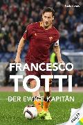 Cover-Bild zu Condò, Paolo: Francesco Totti (eBook)