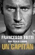 Cover-Bild zu Totti, Francesco: Un Capitan