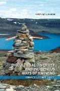 Cover-Bild zu Kassam, Karim-Aly: Biocultural Diversity and Indigenous Ways of Knowing: Human Ecology in the Arctic