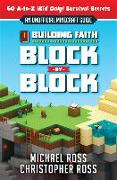 Cover-Bild zu Ross, Michael: Building Faith Block by Block: [An Unofficial Minecraft Guide] 60 A-To-Z (Kid Only) Survival Secrets
