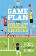 Cover-Bild zu Ross, Michael: A Kid's Game Plan for Great Choices: An All-Sports Devotional