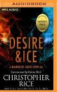 Cover-Bild zu Rice, Christopher: Desire & Ice: A MacKenzie Family Novella