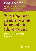 Cover-Bild zu Von der Psychiatrie zurück in die Schule: Reintegration bei Schulvermeidung (eBook) von Steins, Gisela