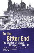 Cover-Bild zu Klemperer, Victor: To the Bitter End