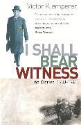 Cover-Bild zu Klemperer, Victor: I Shall Bear Witness