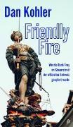 Cover-Bild zu Friendly Fire von Kohler, Dan