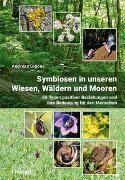 Cover-Bild zu Symbiosen in unseren Wiesen, Wäldern und Mooren von Gigon, Andreas