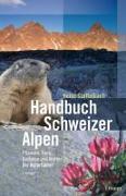 Cover-Bild zu Handbuch Schweizer Alpen von Staffelbach, Heinz