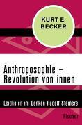 Cover-Bild zu Anthroposophie - Revolution von innen von Becker, Kurt E.