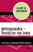 Cover-Bild zu Anthroposophie - Revolution von innen (eBook) von Becker, Kurt E.