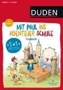 Cover-Bild zu Mit Paul ins Abenteuer Schule - Englisch - 1. Lernjahr von Weber, Annette