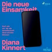 Cover-Bild zu Kinnert, Diana: Die neue Einsamkeit