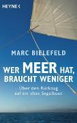 Cover-Bild zu Bielefeld, Marc: Wer Meer hat, braucht weniger
