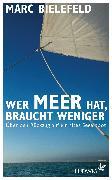 Cover-Bild zu Bielefeld, Marc: Wer Meer hat, braucht weniger (eBook)