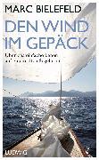 Cover-Bild zu Bielefeld, Marc: Den Wind im Gepäck (eBook)