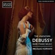 Cover-Bild zu The Unknown Debussy: Rare Piano Music von Debussy, Claude (Komponist)