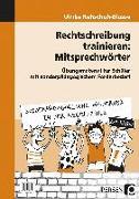 Cover-Bild zu Rechtschreibung trainieren: Mitsprechwörter von Rehschuh-Blasse, Ulrike