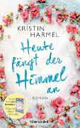 Cover-Bild zu Harmel, Kristin: Heute fängt der Himmel an
