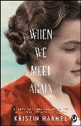 Cover-Bild zu Harmel, Kristin: When We Meet Again