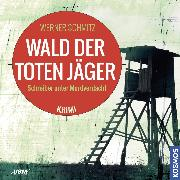Cover-Bild zu Wald der toten Jäger (Audio Download) von Schmitz, Werner