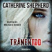 Cover-Bild zu Tränentod (ungekürzt) (Audio Download) von Shepherd, Catherine