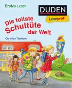 Cover-Bild zu Duden Leseprofi - Die tollste Schultüte der Welt, Erstes Lesen von Tielmann, Christian