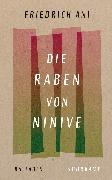 Cover-Bild zu Ani, Friedrich: Die Raben von Ninive (eBook)