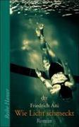 Cover-Bild zu Ani, Friedrich: Wie Licht schmeckt