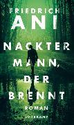 Cover-Bild zu Ani, Friedrich: Nackter Mann, der brennt (eBook)