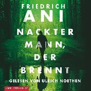 Cover-Bild zu Ani, Friedrich: Nackter Mann, der brennt (Audio Download)